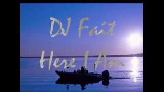 DJ Fait - Here I Am (Original Mix Edit)