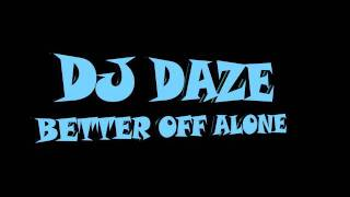 Dj Daze Better Off Alone (Tribal).wmv