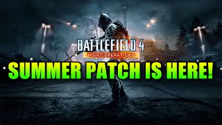 Battlefield 4 Summer Patch Is Here! Complete With Night Map | Night Operations Graveyard Shift