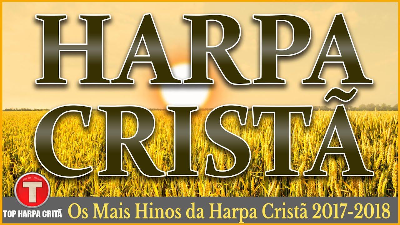 Download Louvores da Harpa Cristã 🙏🏼 Os Mais Hinos da Harpa Cristã 2017 - 2018 || Top Hinos Antigos
