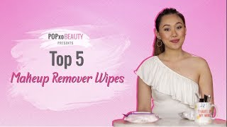 Top 5 Makeup Remover Wipes - POPxo Beauty