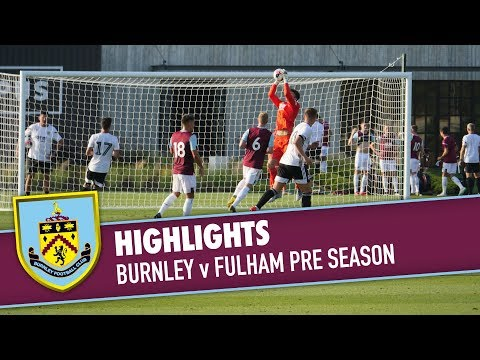 HIGHLIGHTS | Burnley v Fulham Pre Season 2019/20