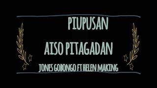 Aiso Piupusan Aiso Pitagadan-Jones Gobongo ft Helen Making[LYRIC]