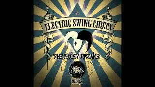 Electric Swing Circus - Bella Belle (The Noisy Freaks Remix)