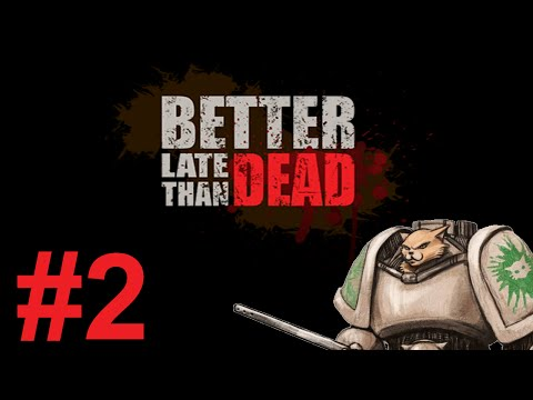 Better Late Than Dead Gameplay / Let's Play - On The Pipe - Part 2