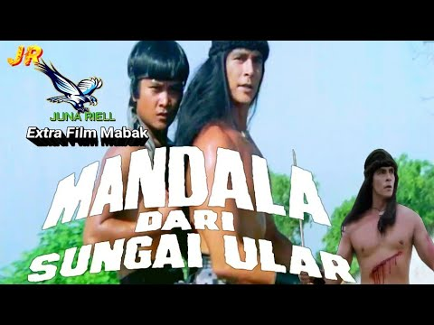 "Download Extra MANDALA DARI SUNGAI ULAR ""Barry Prima"" Mabak HD"