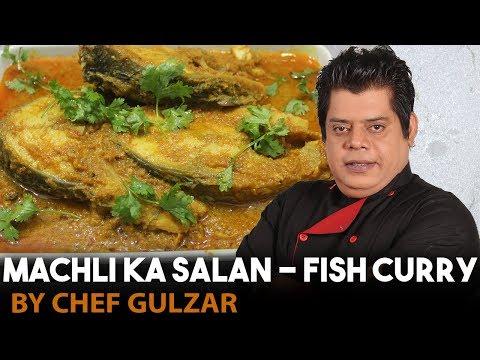 Machli Ka Salan - Fish Curry Chef Gulzar