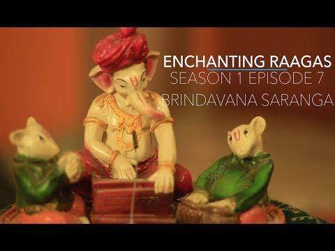 Brindavana Saranga Raagam | Ft. Carva Rajasekar | Enchanting Raagas Youtube Series | S1E07