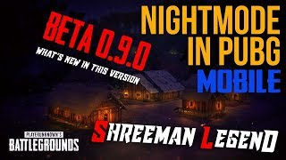 PUBG MOBILE BETA 0.9 ll Night Mode  Is Here ll ShreeMan LegenD