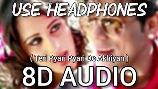 Teri Pyari Pyari Do Akhiyan | 8D Audio | Tiktok Trending | Sajjna - Bhinda Aujla & Bobby Layal Feat