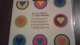 Kim Mazelle & Jocelyn Brown - Gimmie All Your Lovin
