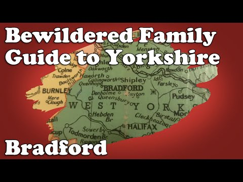 Bewildered Family Guide to Yorkshire - Bradford