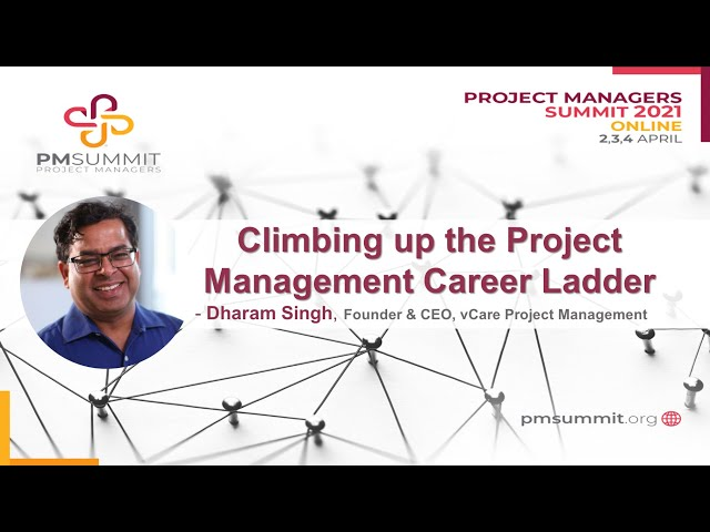 Climbing Up the Project Management Career Ladder | Dharam Singh | PMSummit | PMI | PgMP | PfMP