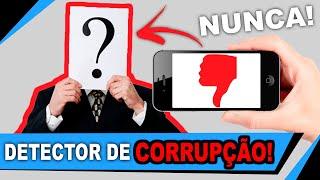 Detector de Corrupção!!! ADEUS aos políticos CORRUPTOS!