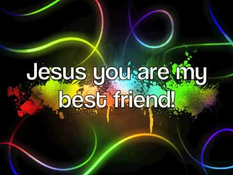 My Best Friend Jesus You Are Youtube