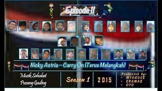 MSPG | season 1 | Eps 11 | Nicky Astria - Carry On (Terus Melangkah)