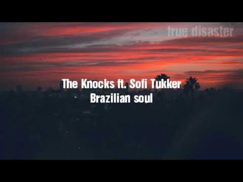 Lyrics//The Knocks ft. Sofi Tukker - Brazilian soul