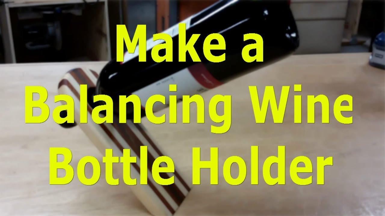 Make Your Own Balancing Wine Bottle Holder