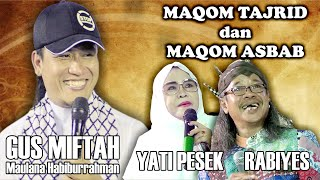 Gus Miftah - Rabiyes - Yati Pesek (Maqom Tajrid dan Asbab Ngaji Kitab AlHikam) MP3
