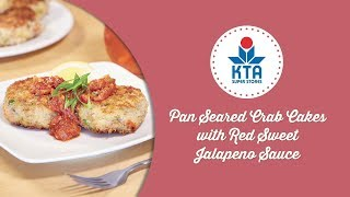 Pan Seared Crab Cakes With Red Sweet Jalapeno Sauce By Chef Adam