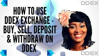 How to Use DDEX Exchange - DDEX OVERVIEW - Trade, Buy, sell, deposit and withdraw on ddex Exchange