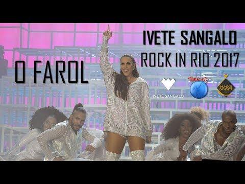 Abertura / O Farol - Ivete Sangalo - Rock In Rio 2017
