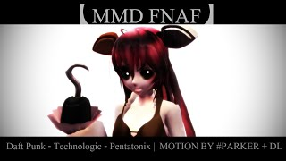 【MMD FNAF】Daft Punk - Technologic - Pentatonix || MOTION BY #PARKER 【+ DL】