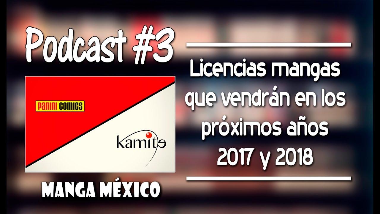 Las licencias manga de 2017 y 2018 de Panini y Kamite | Podcast #3 Manga México