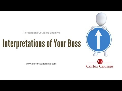 Interpretations of your boss could be based on perception