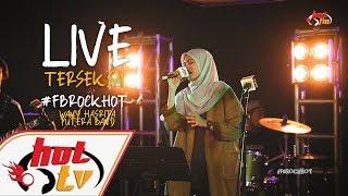 (LIVE) TERSEKSA - WANY HASRITA : FB ROCK HOT