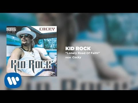 Kid Rock  Lonely Road Of Faith