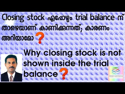 Why Closing Stock Is Not Shown Inside The Trial Balance And  Shown Below  Trial Balance- In Eng&Mal