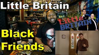 Little Britain - Black Friends Reaction