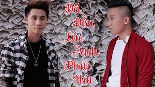 Đã Đến Lúc Anh Phải Nói - Châu Khải Phong ft Vương Bảo Nam [Audio Official]