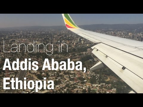 Landing in Addis Ababa, Ethiopia