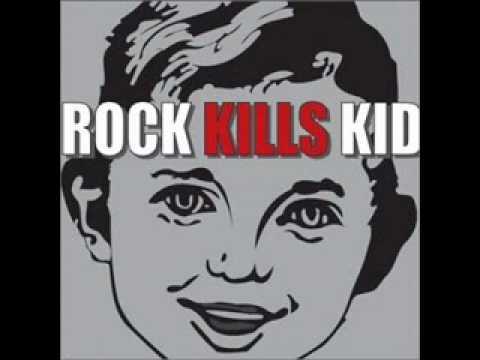 Rock Kills Kid - I Turn My Camera On