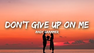 Andy Grammer, R3HAB - Don't Give Up On Me (Lyrics)