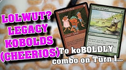 LOLWUT? Legacy Kobolds - a Cheerios Combo Deck - MTG Legacy Deck Tech and Gameplay