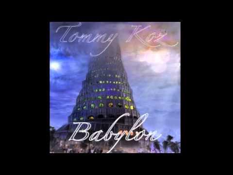 Babylon - Tommy Koz