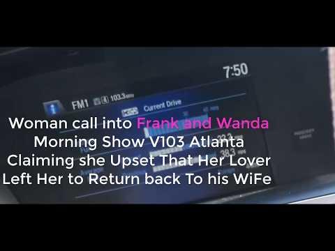 Mistress/Sidechick turn Stalker Calls Into Frank & Wanda Morning Show on V103 Atlanta
