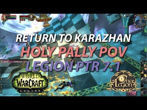 Return to Karazhan pt 2. - Holy Paladin PoV - Legion Public Test Realm 7.1