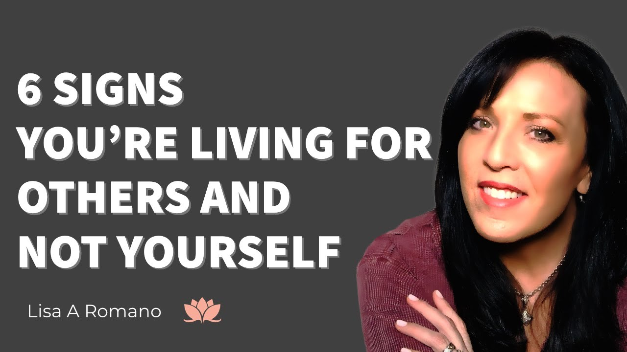 """Download """"6 NOT SO OBVIOUS SIGNS YOU'RE LIVING YOUR LIFE FOR OTHERS AND NOT FOR YOURSELF/LISA ROMANO"""""""