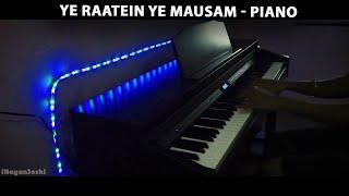 Ye Raatein Ye Mausam - Piano Cover