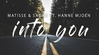 Download lagu Matisse & Sadko - Into You (Lyrics) feat. Hanne Mjøen