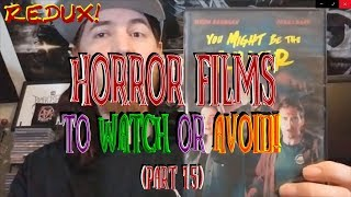 Horror Films To Watch Or Avoid! (Part 15) Redux