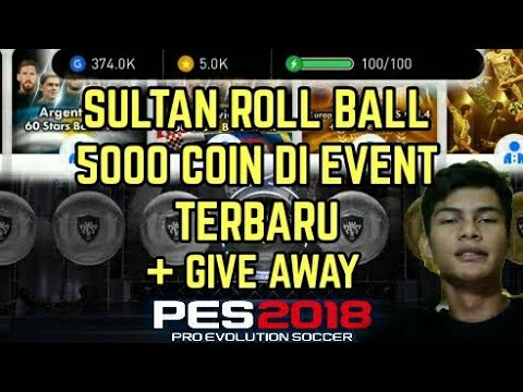 NEW!! ROLLBALL 5000 COIN DI EVENT EUROPEAN LEGEND , ARGENTINA , FRANCE | SULTAN PES 2018 MAH BEBAS