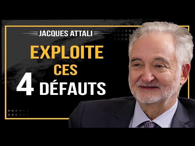 Exploite ces 4 DÉFAUTS et fais-en tes plus GRANDS ATOUTS ! - Entretien avec Jacques Attali