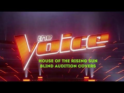 HOUSE OF THE RISING SUN COVERS IN THE VOICE  THE VOICE MASTERPIECE