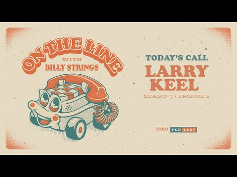 Larry Keel On The Line with Billy Strings