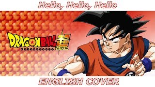 Hello Hello Hello - Dragon Ball Super ED 1 (ENGLISH COVER)